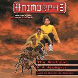 The Android, Katherine Applegate