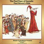 Paul Reveres Ride and The Pied Piper of Hamelin, Henry Wadsworth Longfellow; Robert Browning