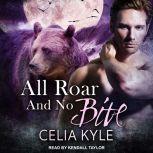 All Roar and No Bite, Celia Kyle