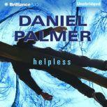 Helpless, Daniel Palmer
