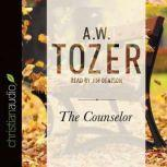 The Counselor Straight Talk About the Holy Spirit, A. W. Tozer