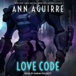 Love Code, Ann Aguirre