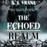 The Echoed Realm, A.J. Vrana