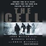 The Cell Inside the 9/11 Plot, and why the FBI and CIA Failed to Stop it, John Miller