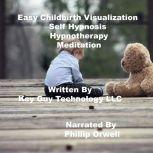 Easy Childbirth Self Hypnosis Hypnotherapy Meditation, Key Guy Technology LLC