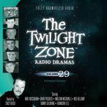 The Twilight Zone Radio Dramas, Volume 29, Various Authors