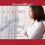 Sunday Morning Blues, K.T. Richey
