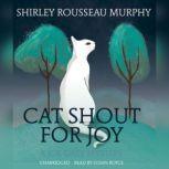 Cat Shout for Joy A Joe Grey Mystery, Shirley Rousseau Murphy