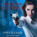 Protective Custody, Lynette Eason