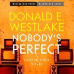 Nobody's Perfect A Dortmunder Novel, Donald E. Westlake