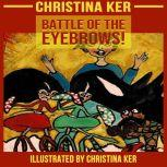 BATTLE OF THE EYEBROWS, CHRISTINA KER
