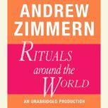 Andrew Zimmern, Rituals Around the World Chapter 18 from THE BIZARRE TRUTH, Andrew Zimmern