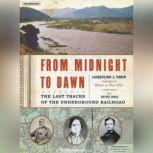 From Midnight to Dawn The Last Tracks of the Underground Railroad, Hettie Jones
