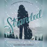 Stranded, Patricia H. Rushford