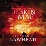 The Skin Map, Stephen Lawhead