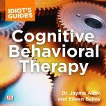 Cognitive Behavioral Therapy Valuable Advice on Developing Coping Skills and Techniques, Dr. Jayme Albin