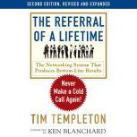 The Referral of a Lifetime Never Make a Cold Call Again!, Tim Templeton