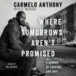 Where Tomorrows Aren't Promised, Carmelo Anthony