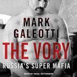 The Vory Russia's Super Mafia, Mark Galeotti