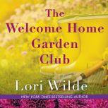 The Welcome Home Garden Club, Lori Wilde