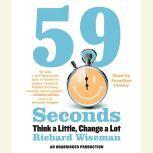 59 Seconds Think a Little, Change a Lot, Richard Wiseman