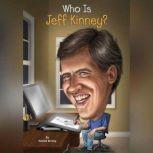 Who Is Jeff Kinney?, Patrick Kinney