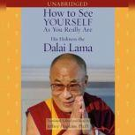 How to See Yourself As You Really Are, His Holiness the Dalai Lama