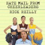 Hate Mail from Cheerleaders And Other Adventures from the Life of Reilly, Rick Reilly