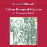 A Short History of Medicine, F. Gonzalez-Crussi