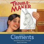 Troublemaker, Andrew Clements