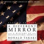 A Different Mirror A History of Multicultural America, Ronald Takaki