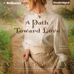 A Path Toward Love, Cara Lynn James