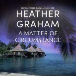 A Matter of Circumstance, Heather Graham