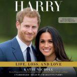 Harry Life, Loss, and Love, Katie Nicholl