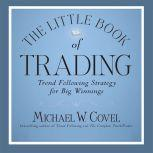 The Little Book of Trading Trend Following Strategy for Big Winnings, Michael Covel