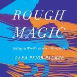 Rough Magic Riding the World's Loneliest Horse Race, Lara Prior-Palmer