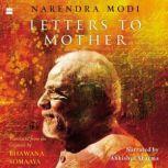 Letters to Mother Translated from the Gujarati Saakshi Bhaav by Bhawana Somaaya, Narendra Modi