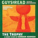 Guys Read: The Trophy, Gordon Korman