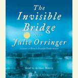 The Invisible Bridge, Julie Orringer
