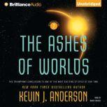 The Ashes of Worlds, Kevin J. Anderson