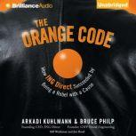 The Orange Code How ING Direct Succeeded by Being a Rebel With a Cause, Arkadi Kuhlmann