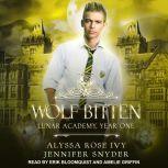 Wolf Bitten Lunar Academy, Year One, Alyssa Rose Ivy