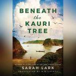 Beneath the Kauri Tree, Sarah Lark
