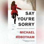 Say You're Sorry, Michael Robotham