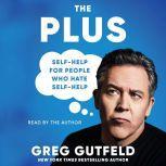 The Plus Self-Help for People Who Hate Self-Help, Greg Gutfeld