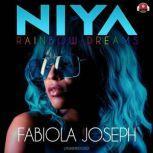 Niya Rainbow Dreams, Fabiola Joseph
