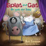 Splat the Cat: On with the Show