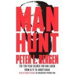 Manhunt The Ten-Year Search for Bin Laden--from 9/11 to Abbottabad, Peter L. Bergen
