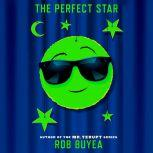The Perfect Star, Rob Buyea