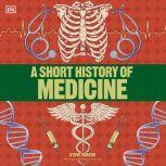 A Short History of Medicine, Steve Parker